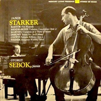 Janos Starker, Cello / Gyorgy Sebok, Pianist: Works by Bartok, Mendelssohn, Martinu,, Debussy, Chopin, Weiner