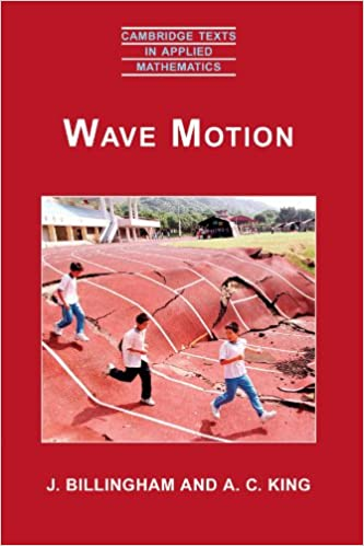 Wave motion cambridge texts in applied mathematics j billingham wave motion cambridge texts in applied mathematics 1st edition fandeluxe Gallery