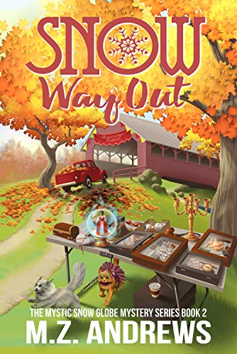 Snow Way Out: A Mystic Snow Globe Romantic Mystery (The Mystic Snow Globe Mystery Series Book 2)