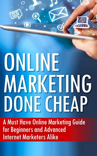 Online Marketing Done Cheap: A Must Have Online Marketing Guide for Beginners and Advanced Internet Marketers Alike by [Akafate, Roman]