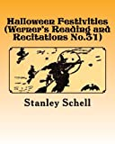 Halloween Festivities (Werner's Reading and Recitations No. 31), Stanley Schell, 1480031860