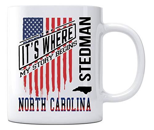 Independence Day Celebration Ideas Coffee Mug Stedman North Carolina It's Where My Story Begins Country Coffee Mug Gift - Happy Treason Day Ungrateful Colonials Unique Funny Mug 11oz]()