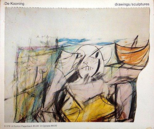 (De Kooning: Drawings, sculptures : an exhibition organized by Walker Art Center [held at] Walker Art Center, Minneapolis, March 10-April 21, 1974 ... [et al.])