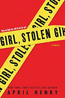 Girl, Stolen: A Novel by [Henry, April]
