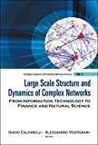 img - for Large Scale Structure and Dynamics of Complex Networks: From Information Technology to Finance and Natural Science (Complex Systems and Interdisciplinary Science) book / textbook / text book