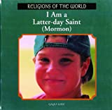 I Am a Latter-Day Saint, Gayla Wise, 0823952592