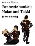 Fantastic bunkai: Heian and Tekki