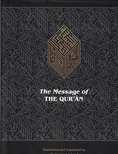 THE MESSAGE OF THE QUR'AN; The Full Account of the Revealed Arabic Text Accompanied by Parallel Transliteration