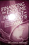 Financing the Endtime Harvest God's Way, John F. Avanzini, 0941117049