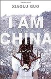 I Am China, Xiaolu Guo, 0385538715
