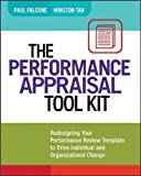 The Performance Appraisal Tool Kit: Redesigning Your Performance Review Template to Drive Individu