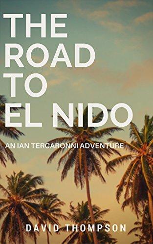 The road to el nido an ian tercaronni adventure kindle edition by the road to el nido an ian tercaronni adventure by thompson david fandeluxe Image collections