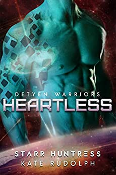 Heartless (Detyen Warriors Book 3) by [Rudolph, Kate, Huntress, Starr]