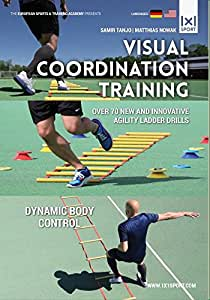 Visual Coordination Training   Over 70 new and innovative Agility Ladder Drills