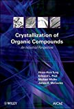 img - for Crystallization of Organic Compounds: An Industrial Perspective by Hsien-Hsin Tung (2009-07-03) book / textbook / text book