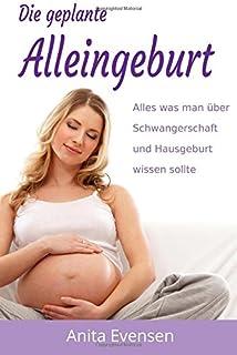 babyzauber dein persnlicher begleiter fr eine entspannte schwangerschaft geburt und erste babyzeit von alleingeburtautorin sarah schmid