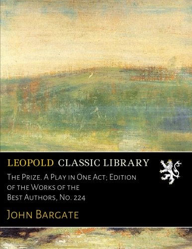 Download The Prize. A Play in One Act; Edition of the Works of the Best Authors, No. 224 ebook