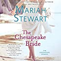The Chesapeake Bride: The Chesapeake Diaries, Book 11 Audiobook by Mariah Stewart Narrated by To Be Announced