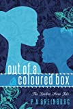Out of a Coloured Box: The Broken Shoes Tale