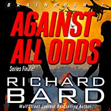 Against All Odds: Brainrush Series, Book 7 Audiobook by Richard Bard Narrated by R. C. Bray