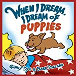 When I Dream, I Dream of Puppies | Ginny Dye