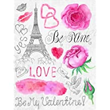 Be My Valentine! Love Be Mine! Yes: Heavy Cream Sketch Pages with French Art Inspirations Valentine's Day Books for Kids in all Departments Valentines Day Books for Children in all Dep Valentines Day Gifts for Girls in all D Valentine's Day Gifts for Daughter in all D