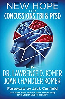 New Hope for Concussions TBI & PTSD by [Komer, Lawrence D., Komer, Joan Chandler]