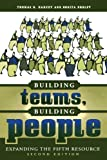 Building Teams, Building People : Expanding the Fifth Resource Second Edition, Thomas R. Harvey, Bonita Drolet, 1578861411