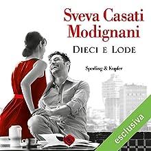 Dieci e Lode Audiobook by Sveva Casati Modignani Narrated by Pierpaolo De Mejo