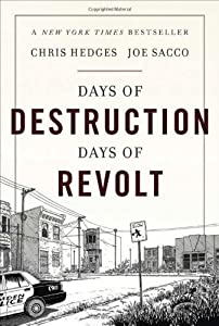 Days of Destruction. Days of Revolt by Hedges,Chris, Sacco,Joe (2012) from Nation Books