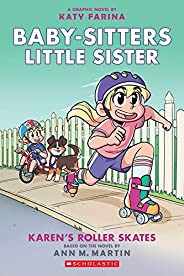 Karen's Roller Skates (Baby-sitters Little Sister Graphic Novel #2): A Graphix Book (Adapted edit