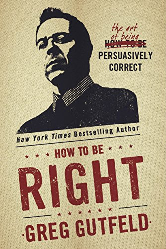 Image result for how to be right greg gutfeld