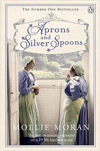 Aprons And Silver Spoons The Heartwarming Memoirs Of A 1930s