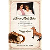 About My Mother: True Stories of a Horse-Crazy Daughter...