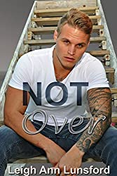 Not Over (Parker Siblings Series Book 4)