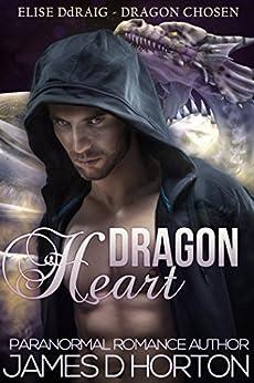 Dragon Heart: Paranormal Shifter Romance (Elise Ddraig, Dragon Chosen Book 1) by [Horton, James D]
