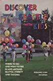 Discover Seattle with Kids, Rosanne Cohn, 0916076555