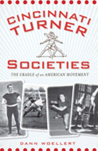 (Cincinnati Turner Societies:: The Cradle of an American Movement)