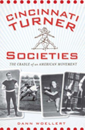 (Cincinnati Turner Societies:: The Cradle of an American Movement)