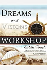 Dreams and Visions Workshop: A Resource for Small Group Study Paperback