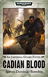 Cadian Blood (Warhammer 40,000 Novels: Imperial Guard)