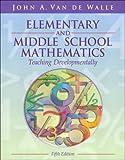 Elementary and Middle School Mathematics: Teaching Developmentally, Fifth Edition
