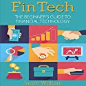 FinTech: The Beginner's Guide to Financial Technology Audiobook by Jacob William Narrated by Eddie Leonard Jr.