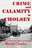 Crime and Calamity in Cholsey, Barrie Charles, 1291295712