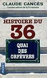 Histoire du 36, quai des Orfèvres par Claude Cancès