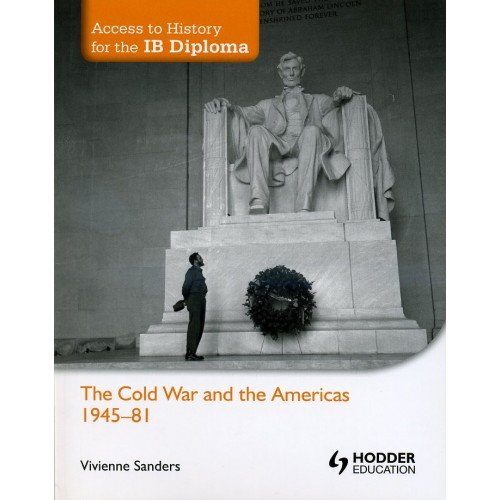 Cold War & The Americas 1945-81: Access to History for the IB Diploma