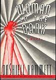 Woman In The Dark: A Novel of Dangerous Romance