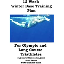 12 Week Winter Base Training for Olympic and Long Course Triathletes