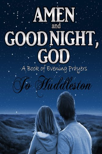 Amen And Good Night God A Book Of Evening Prayers Kindle Edition