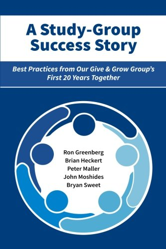A Study-Group Success Story: Best Practices from Our Give & Grow Group's First 20 Years Together